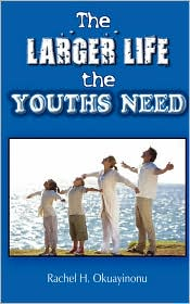 The Larger Life the Youths Need
