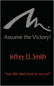 Assume The Victory!