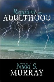 Requiem Into Adulthood - Nikki S. Murray
