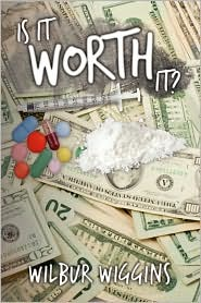 Is It Worth It? - Wilbur Wiggins