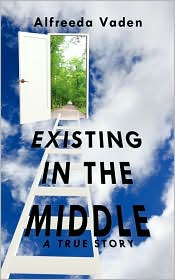 Existing In The Middle - Alfreeda Vaden
