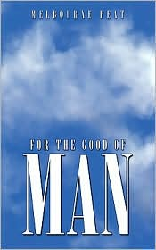 For The Good Of Man - Melbourne Peat