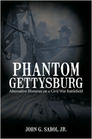 Phantom Gettysburg - John G. Sabol Jr.