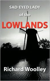 Sad-Eyed Lady Of The Lowlands - Richard Woolley