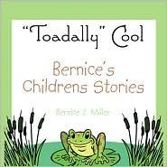 Bernice's Childrens Stories - Bernice J. Miller