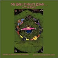 My Best Friend's Sister...: A True Story - Marlene Verno Whelahan