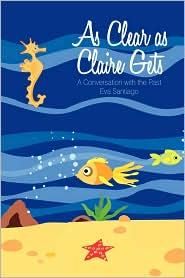 As Clear As Claire Gets - Eva Santiago