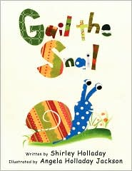 Gail The Snail - Shirley Holladay