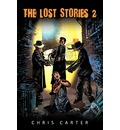 The Lost Stories 2 - Chris Carter