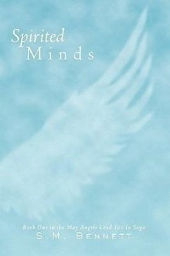 Spirited Minds: Book One in the May Angels Lead You in Saga - Bennett, S. M.