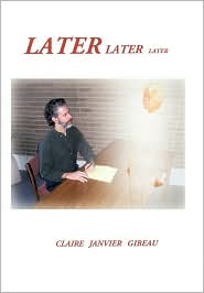 Later Later Later - Claire Janvier Gibeau