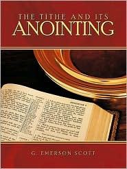The Tithe And Its Anointing - G. Emerson Scott