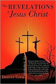 The Revelations Of Jesus Christ - Denver Crew