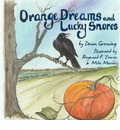 Orange Dreams and Lucky Snores - Dawn Greening