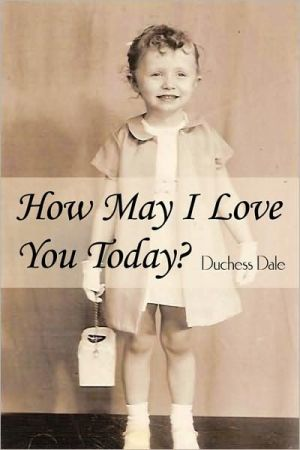 How May I Love You Today?