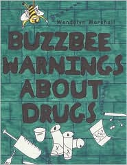 Buzzbee Warnings About Drugs - Wendolyn Marshall