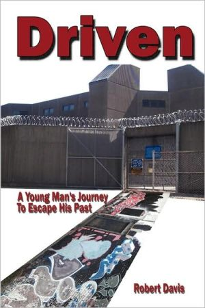 Driven: A Young Man's Journey To Escape his Past