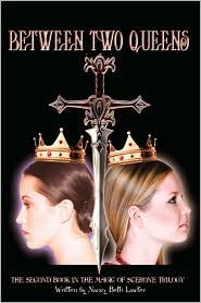 Between Two Queens: The Second Book in the Magic of Scerone Trilogy - Nancy Beth Lawter