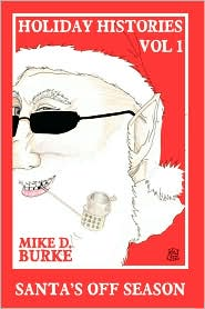 Holiday Histories Vol 1 - Mike D. Burke