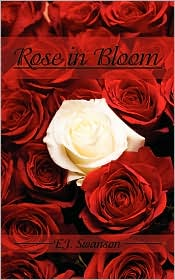 Rose In Bloom - E.J. Swanson