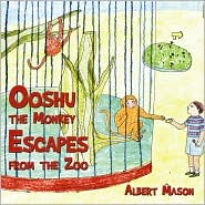 Ooshu The Monkey Escapes From The Zoo - Albert Mason
