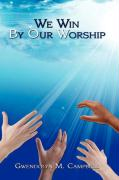 We Win by Our Worship