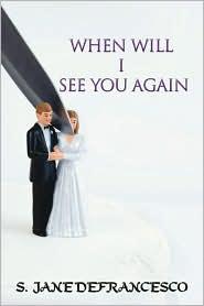 When Will I See You Again - S. Jane Defrancesco