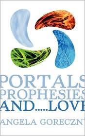 Portals, Prophesies, And.....Love