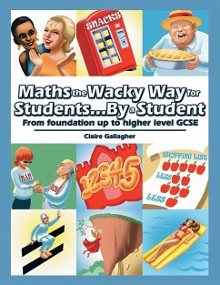 Maths the Wacky Way for Students...by a Student - Gallagher, Claire