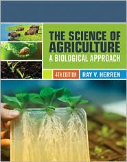 The Science of Agriculture: A Biological Approach - Ray V Herren