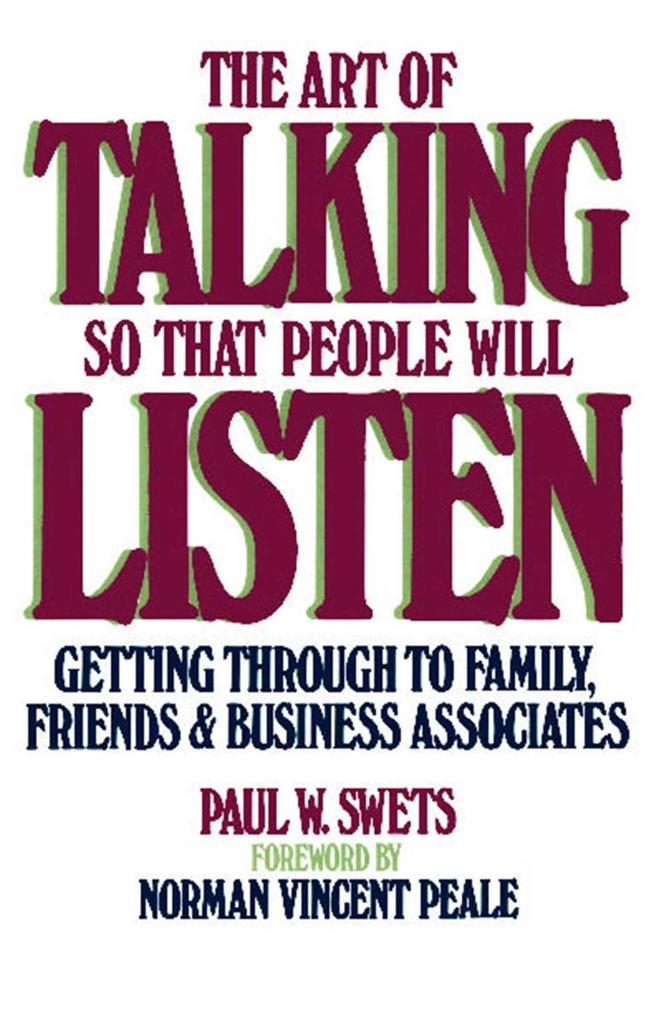 The Art of Talking So That People Will Listen als eBook von Paul W. Swets - Simon + Schuster Inc.