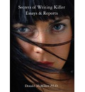 Secrets of Writing Killer Essays and Reports - Donald McMiken