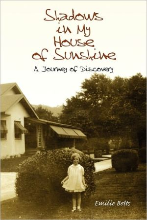 Shadows In My House Of Sunshine - Emilie Betts