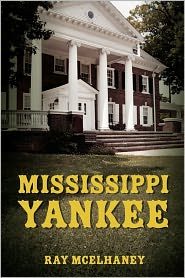 Mississippi Yankee - Ray McElhaney