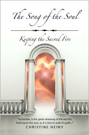 The Song of the Soul: Keeping the Sacred Fire - Christine Heiny