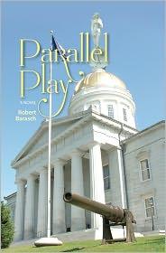 Parallel Play: A Novel - Robert Barasch