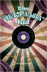 Be-bop-a-lula Kid - Bruce Brinkley