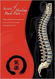 Secrets Of Healing Back Pain - Dr. Craig Zion Cain D.C.