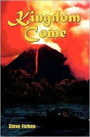Kingdom Come - Steve Forbes