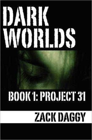 Dark Worlds: Project 31 - Zack Daggy