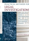 Practical Methods for Legal Investigations: Concepts and Protocols in Civil and Criminal Cases - Beers, CLI, Dean A.