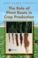 Role of Plant Roots in Crop Production - Nand Kumar Fageria
