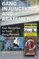 Gang Injunctions and Abatement - Matthew D. O'Deane