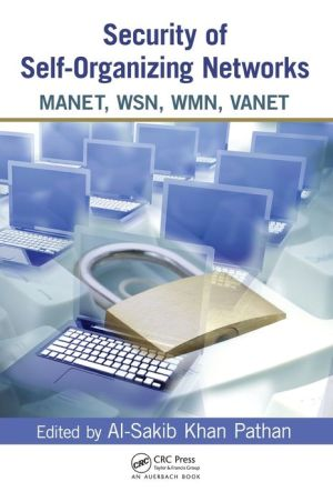 Security of Self-Organizing Networks: MANET, WSN, WMN, VANET - Al-Sakib Khan Pathan (Editor)
