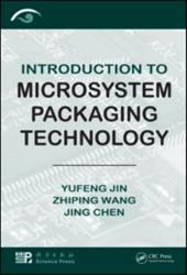 Introduction to Microsystem Packaging Technology - Jin, Yufeng / Wang, Zhiping / Chen, Jing