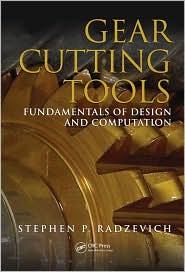 Gear Cutting Tools: Fundamentals of Design and Computation - Stephen P. Radzevich