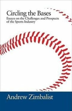 Circling the Bases: Essays on the Challenges and Prospects of the Sports Industry - Zimbalist, Andrew