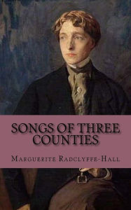 Songs of three Counties Marguerite Radclyffe-Hall Author