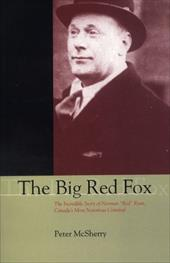 "The Big Red Fox: The Incredible Story of Norman ""Red"" Ryan, Canada's Most Notorious Criminal - McSherry, Peter / Peter, McSherry"