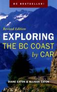 Exploring the BC Coast by Car Revised Edition